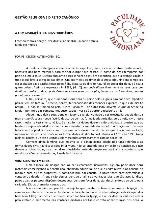 GESTÃO RELIGIOSA E DIREITO CANÔNICO A ADMINISTRAÇÃO DOS BENS FIDUCIÁRIOS Entenda como a doação livre dos fiéis é sinal de ...
