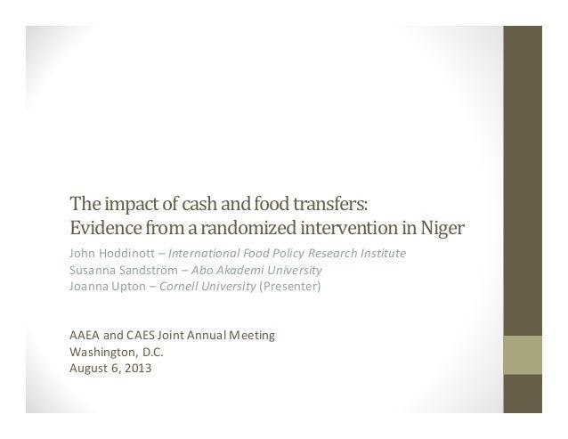 Theimpactofcashandfoodtransfers: EvidencefromarandomizedinterventioninNiger JohnHoddinott – InternationalFo...