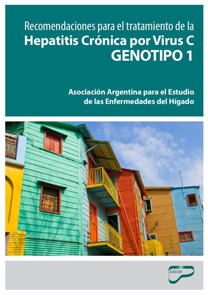 Recomendaciones para el tratamiento de laHepatitis Crónica por Virus C                      GENOTIPO 1          Asociación...