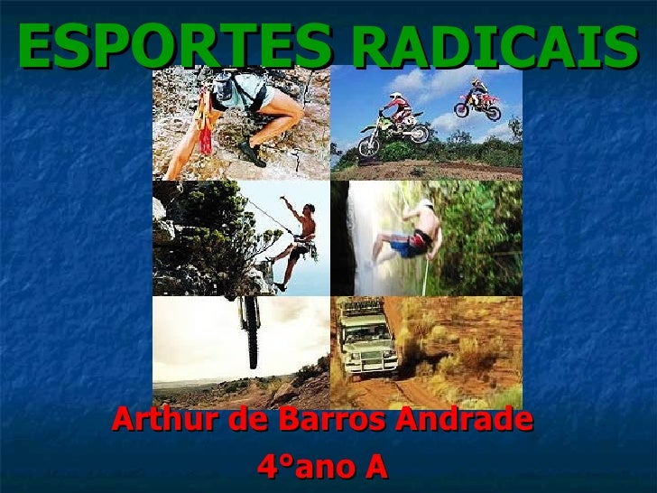ESPORTES  RADICAIS Arthur de Barros Andrade 4°ano A