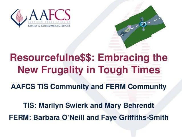 AAFCS 2013-Resourcefulness-Frugality-TIS Workshop-06-13