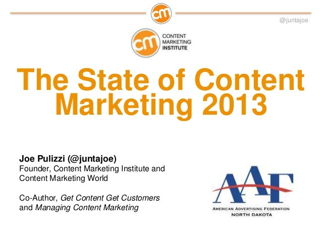 The State of Content Marketing 2013 - AAF North Dakota