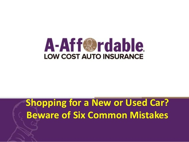 Shopping For A New Or Used Car Beware Of Six Common Mistakes