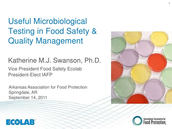1Useful MicrobiologicalTesting in Food Safety &Quality ManagementKatherine M.J. Swanson, Ph.D.Vice President Food Safety E...