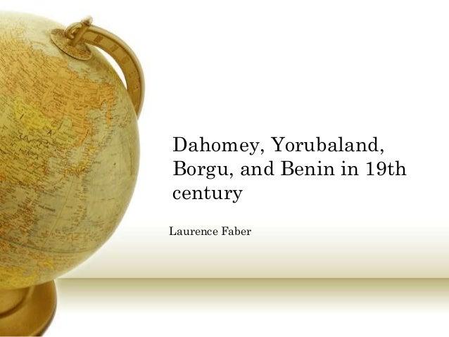 Dahomey, Yorubaland,Borgu, and Benin in 19thcenturyLaurence Faber