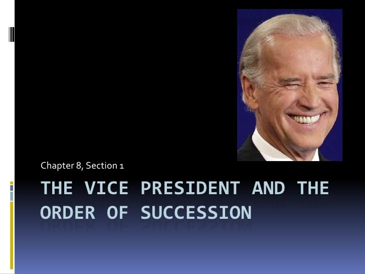 The Vice President and the Order of Succession<br />Chapter 8, Section 1<br />