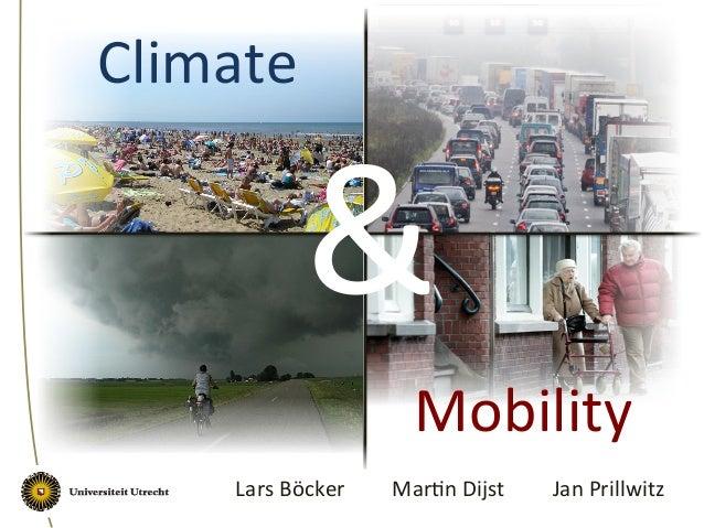 Climate   Mobility   Lars  Böcker         Mar4n  Dijst      Jan  Prillwitz   &
