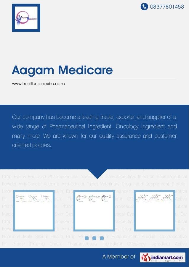 08377801458       Aagam Medicare       www.healthcareexim.comPharmaceutical        Ingredient     Oncology       Ingredien...