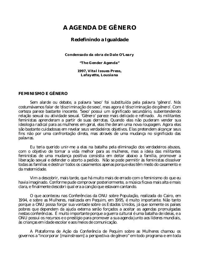 """A AGENDA DE GÊNERO Redefinindo a Igualdade Condensado da obra de Dale O'Leary """"The Gender Agenda"""" 1997, Vital Issues Press..."""