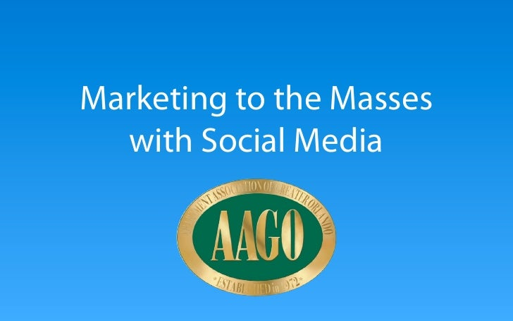 Marketing to the Masses with Social Media