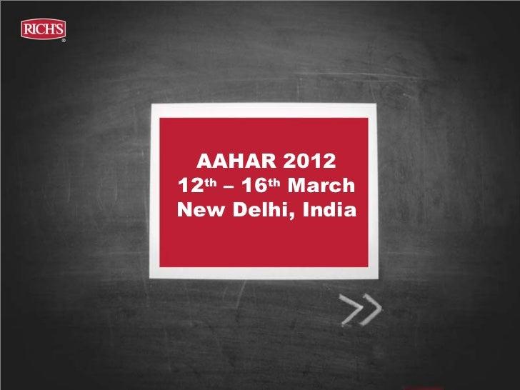 AAHAR 201212th – 16th MarchNew Delhi, India