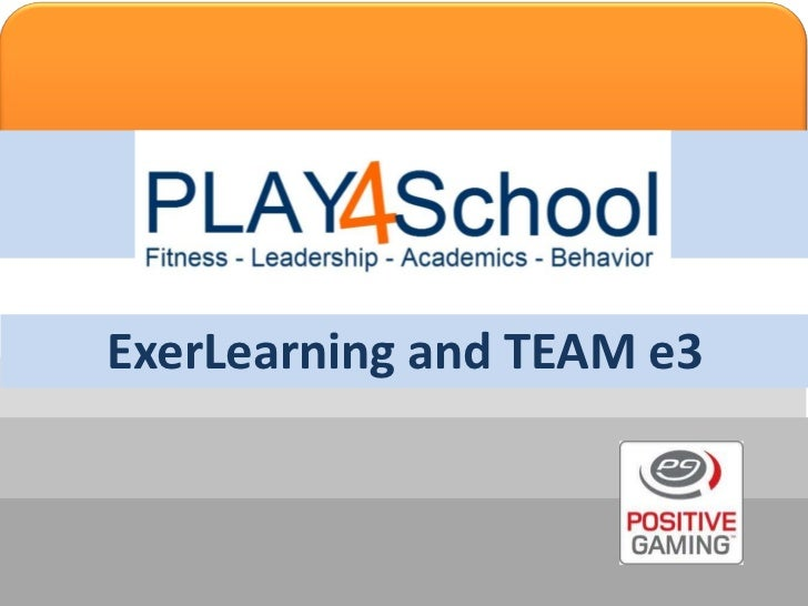 ExerLearning and TEAM e3<br />