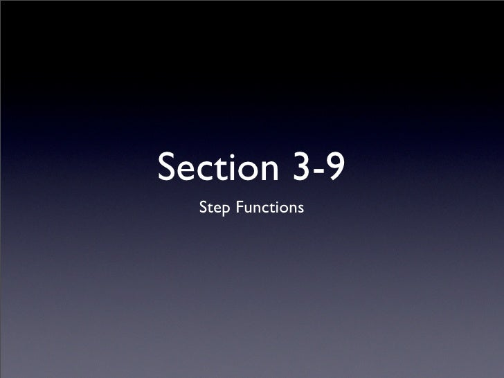 Section 3-9   Step Functions