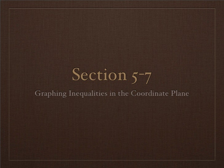 Section 5-7 Graphing Inequalities in the Coordinate Plane