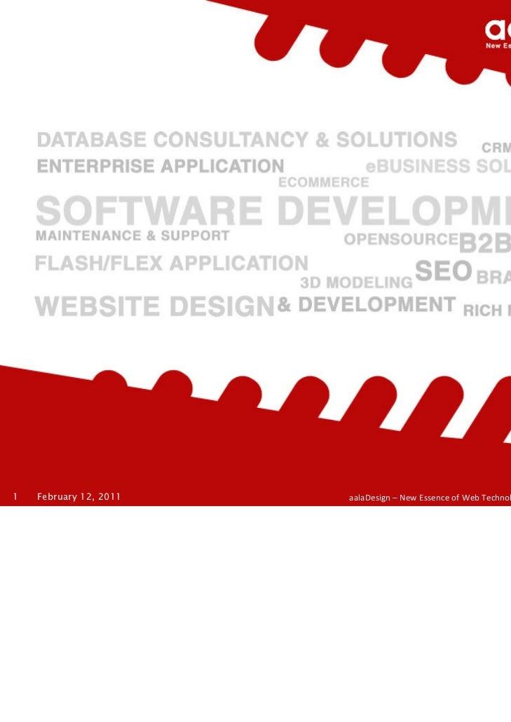 1   February 12, 2011   aalaDesign – NewEssenceofWebTechnology2010Confidential