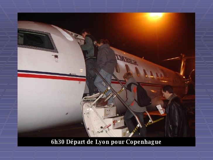 6h30 Départ de Lyon pour Copenhague
