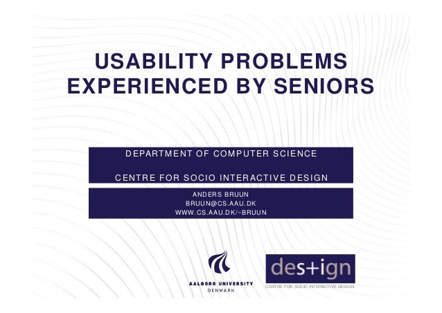 Usability Problems Experienced by Seniors af Anders Bruun, Aalborg Universitet