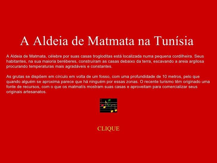 A Aldeia de Matmata na TunísiaA Aldeia de Matmata, célebre por suas casas trogloditas está localizada numa pequena cordilh...