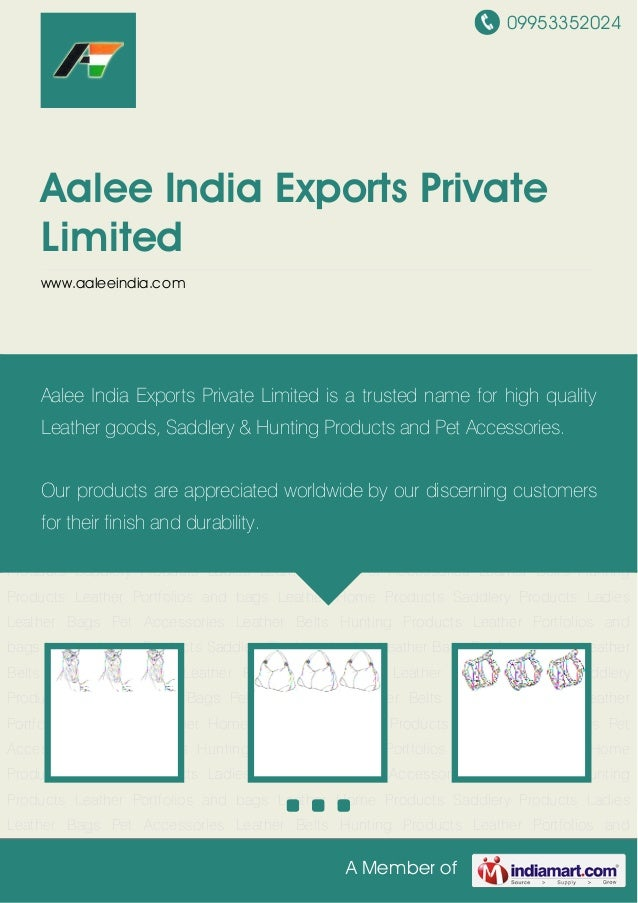 09953352024A Member ofAalee India Exports PrivateLimitedwww.aaleeindia.comSaddlery Products Ladies Leather Bags Pet Access...