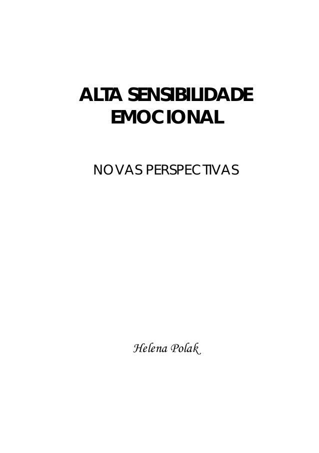 ALTA SENSIBILIDADE   EMOCIONAL NOVAS PERSPECTIVAS     Helena Polak