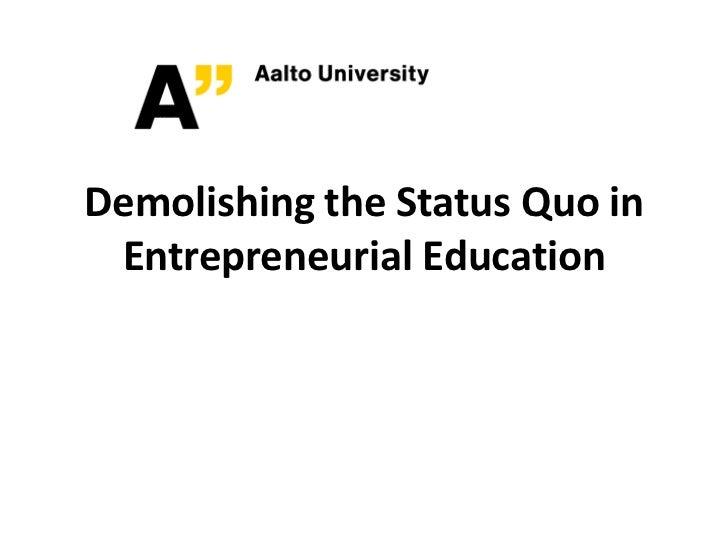 Aalto demolish the status quo in entrepreneurial education 090511