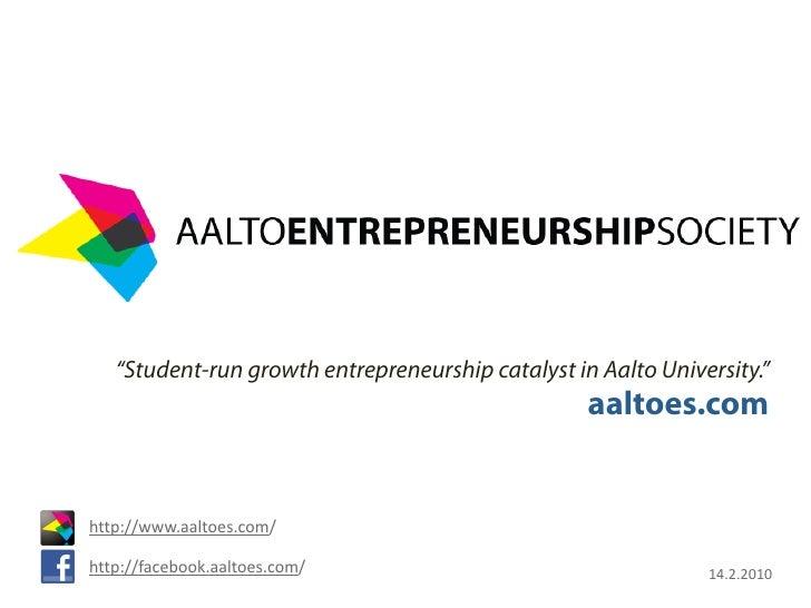 """""""Student-run growth entrepreneurship catalyst in Aalto University.""""                                                    aal..."""