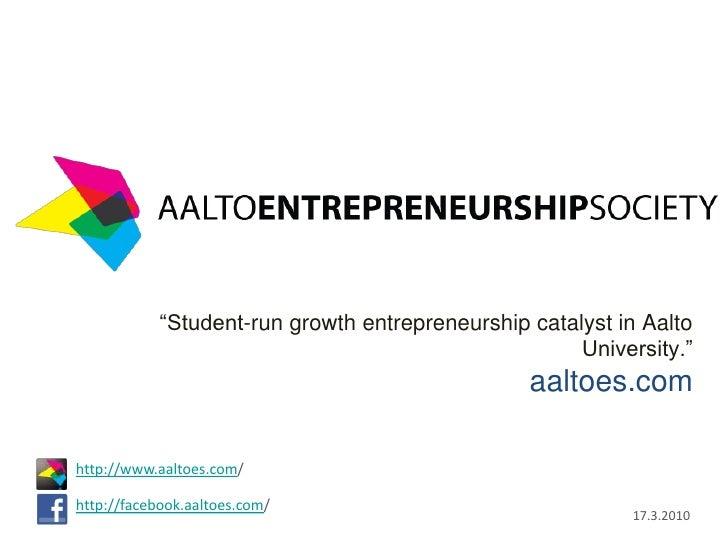 """""""Student-run growth entrepreneurship catalyst in Aalto                                                       University."""" ..."""