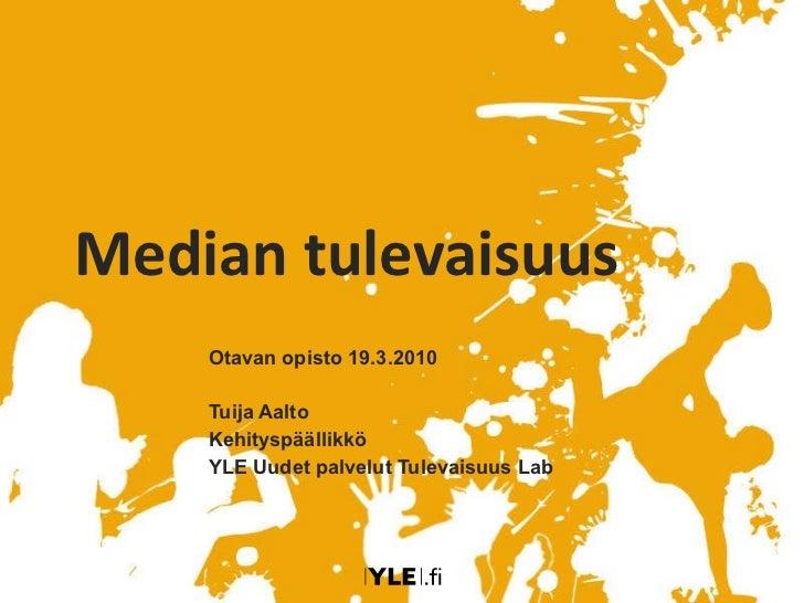 Aalto median tulevaisuus Otavan opisto 19.3