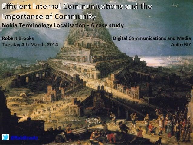 Nokia  Terminology  Localisa2on  -‐  A  case  study       Robert  Brooks       Tuesday  4th  Ma...