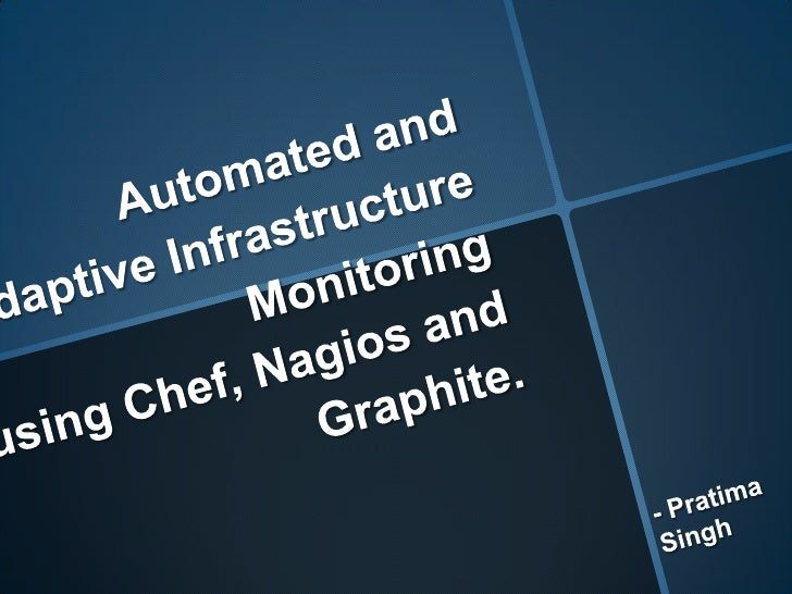 Automated and Adaptive Infrastructure Monitoring using Chef, Nagios and Graphite