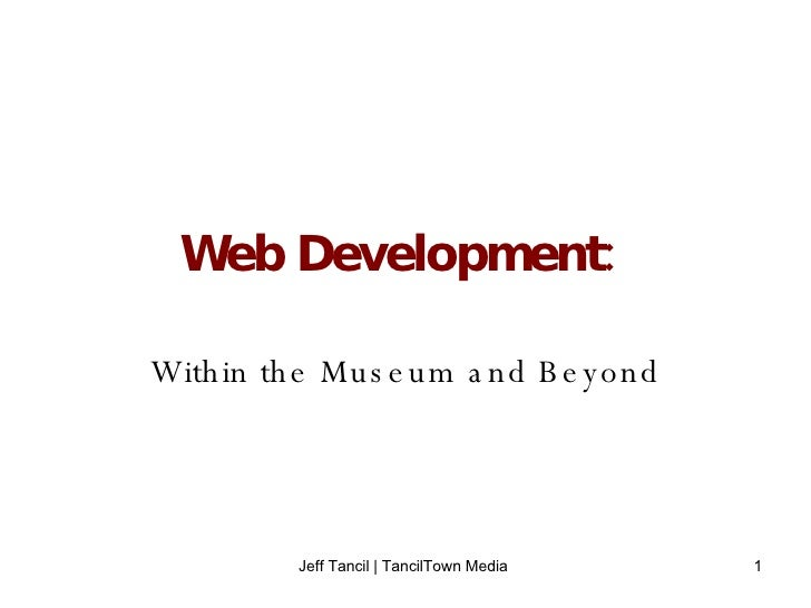 Web Development:   Within the Museum and Beyond