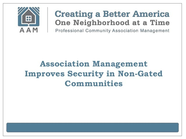 Association Management Improves Security in Non-Gated Communities