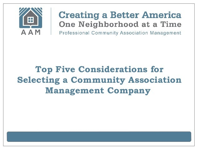 Top Five Considerations forSelecting a Community AssociationManagement Company