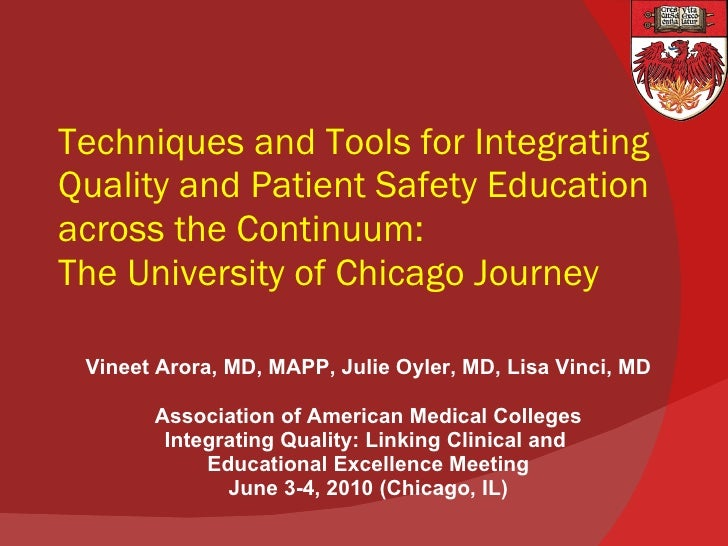 Techniques and Tools for Integrating Quality and Patient Safety Education across the Continuum: The University of Chicago ...