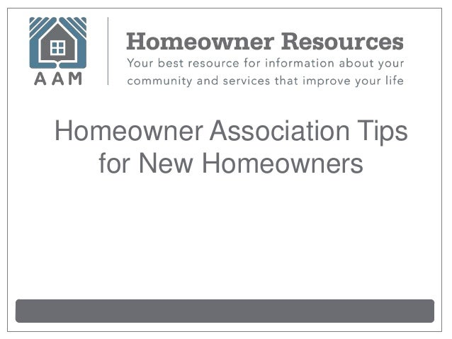 Homeowner Association Tipsfor New Homeowners
