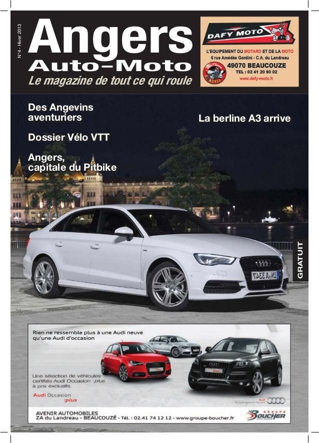 AngersAuto-Moto N°4-Hiver2013 Le magazine de tout ce qui roule GRATUIT La berline A3 arrive Des Angevins aventuriers Dossi...