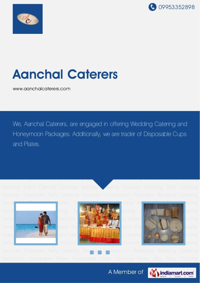 09953352898A Member ofAanchal Catererswww.aanchalcaterers.comHoneymoon Packages Wedding Catering Decoration Disposable Pla...