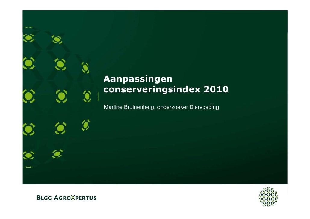 Aanpassingen conserveringsindex 2010 Martine Bruinenberg, onderzoeker Diervoeding