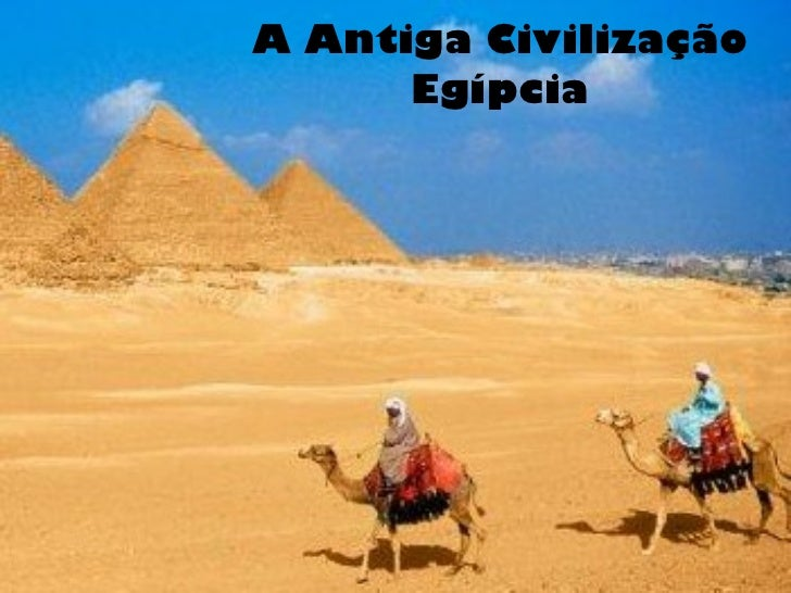 A Antiga Civilização Egípcia
