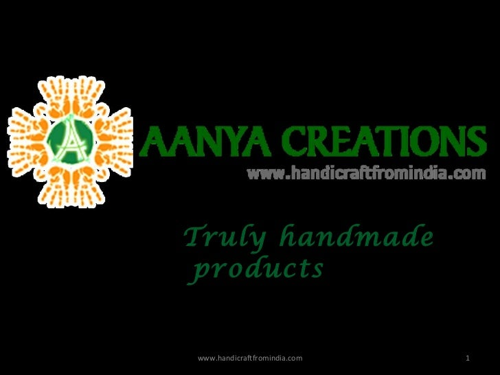 Truly handmade products www.handicraftfromindia.com