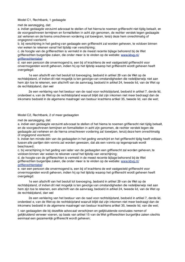 Model C1, Rechtbank, 1 gedaagdemet de aanzegging, dat:a. indien gedaagde verzuimt advocaat te stellen of het hierna te noe...