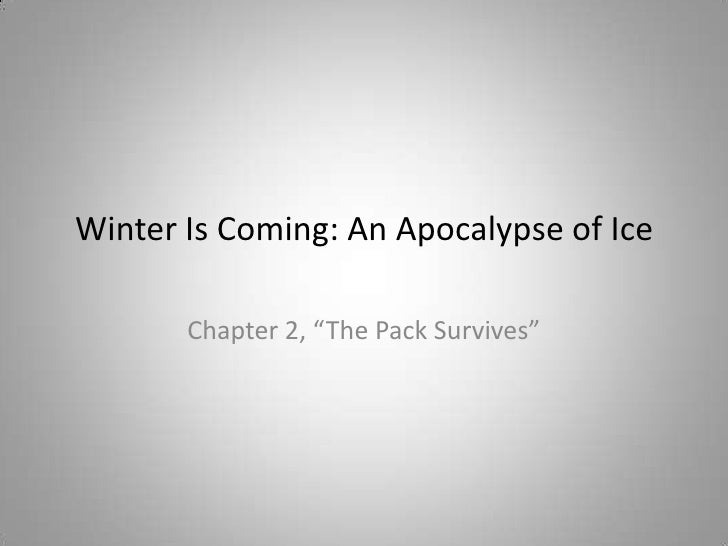 "Winter Is Coming: An Apocalypse of Ice<br />Chapter 2, ""The Pack Survives""<br />"
