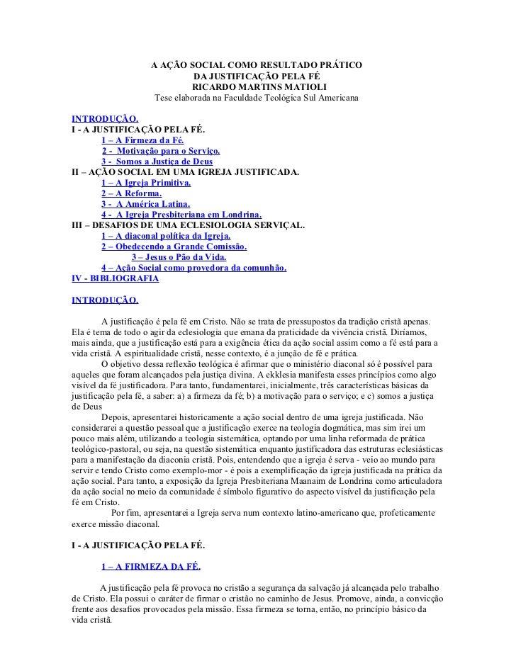 A AÇÃO SOCIAL COMO RESULTADO PRÁTICO                                 DA JUSTIFICAÇÃO PELA FÉ                              ...