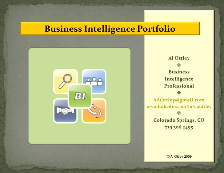 Al Ottley<br /><br />Business <br />Intelligence <br />Professional<br /><br />AAOttley@gmail.com<br />www.linkedin.com/...