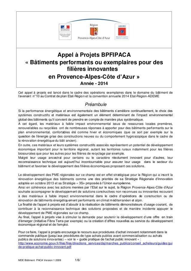 MDE Bâtiment PACA Version 1 2009 1/6/ Appel à Projets BPFIPACA « Bâtiments performants ou exemplaires pour des filières in...