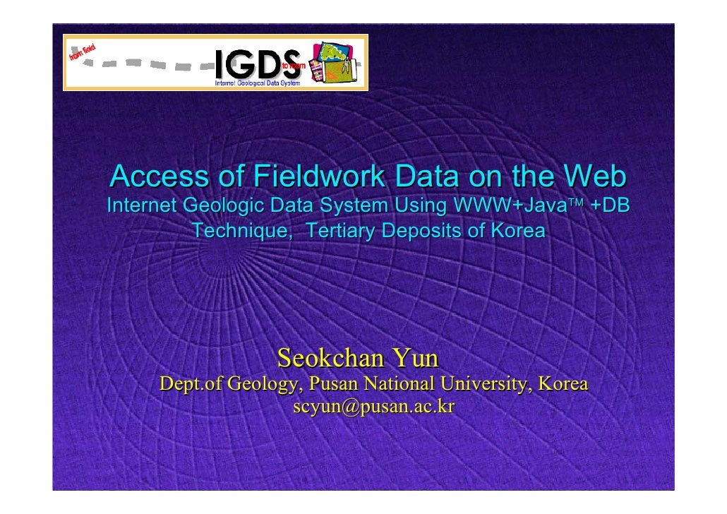 Access of Fieldwork Data on the Web Internet Geologic Data System Using WWW+Java +DB           Technique, Tertiary Deposi...