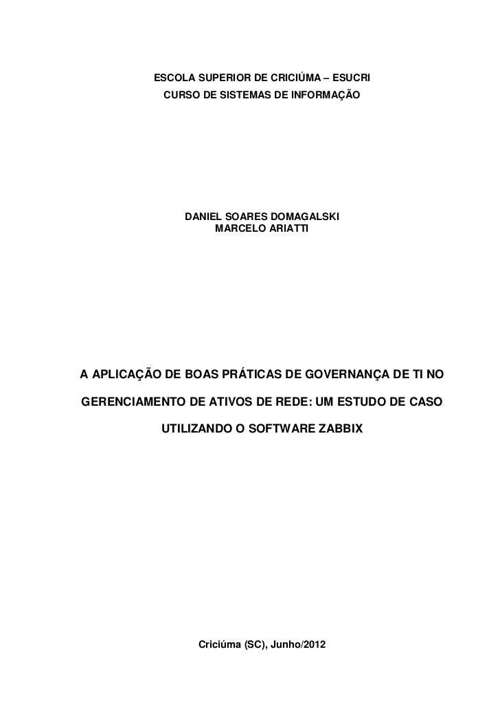 ESCOLA SUPERIOR DE CRICIÚMA – ESUCRI           CURSO DE SISTEMAS DE INFORMAÇÃO               DANIEL SOARES DOMAGALSKI     ...