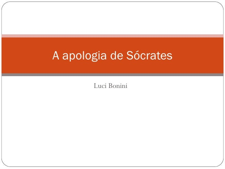 A apologia de Sócrates       Luci Bonini