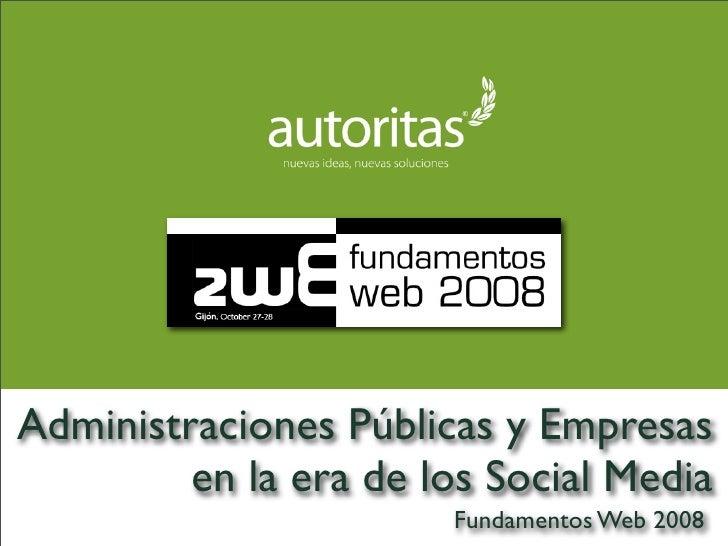Administraciones Públicas y Empresas          en la era de los Social Media                        Fundamentos Web 2008