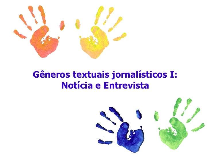 Gêneros textuais jornalísticos I: Notícia e Entrevista